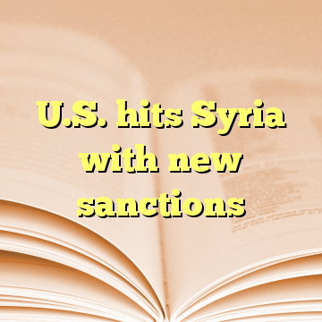 U.S. hits Syria with new sanctions