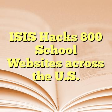 ISIS Hacks 800 School Websites across the U.S.