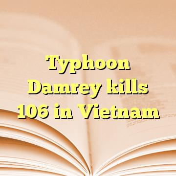 Typhoon Damrey kills 106 in Vietnam