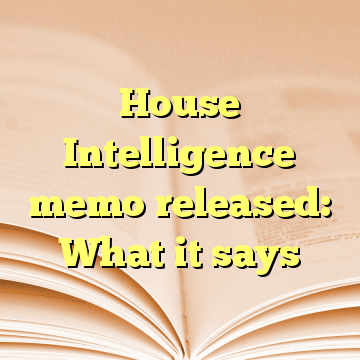 House Intelligence memo released: What it says